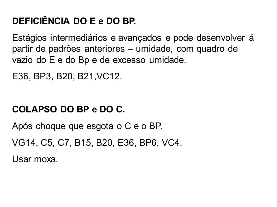 DEFICIÊNCIA DO E e DO BP.