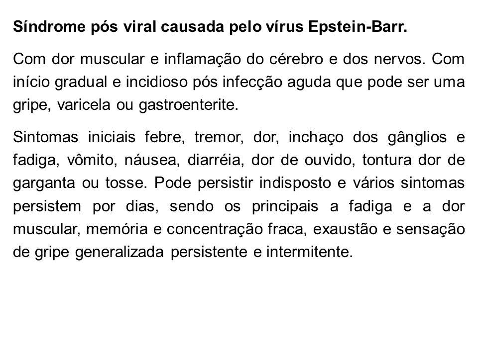 Síndrome pós viral causada pelo vírus Epstein-Barr.