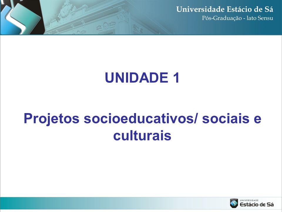 Projetos socioeducativos/ sociais e culturais