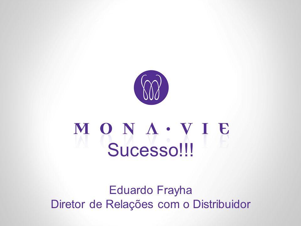 Sucesso!!! Eduardo Frayha Diretor de Relações com o Distribuidor