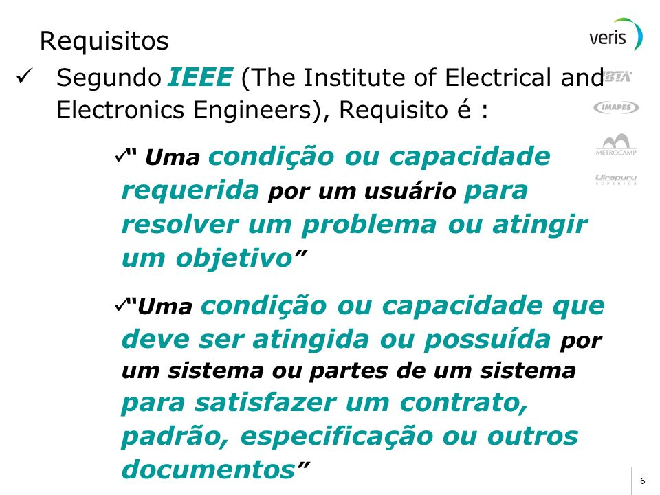 RequisitosSegundo IEEE (The Institute of Electrical and Electronics Engineers), Requisito é :