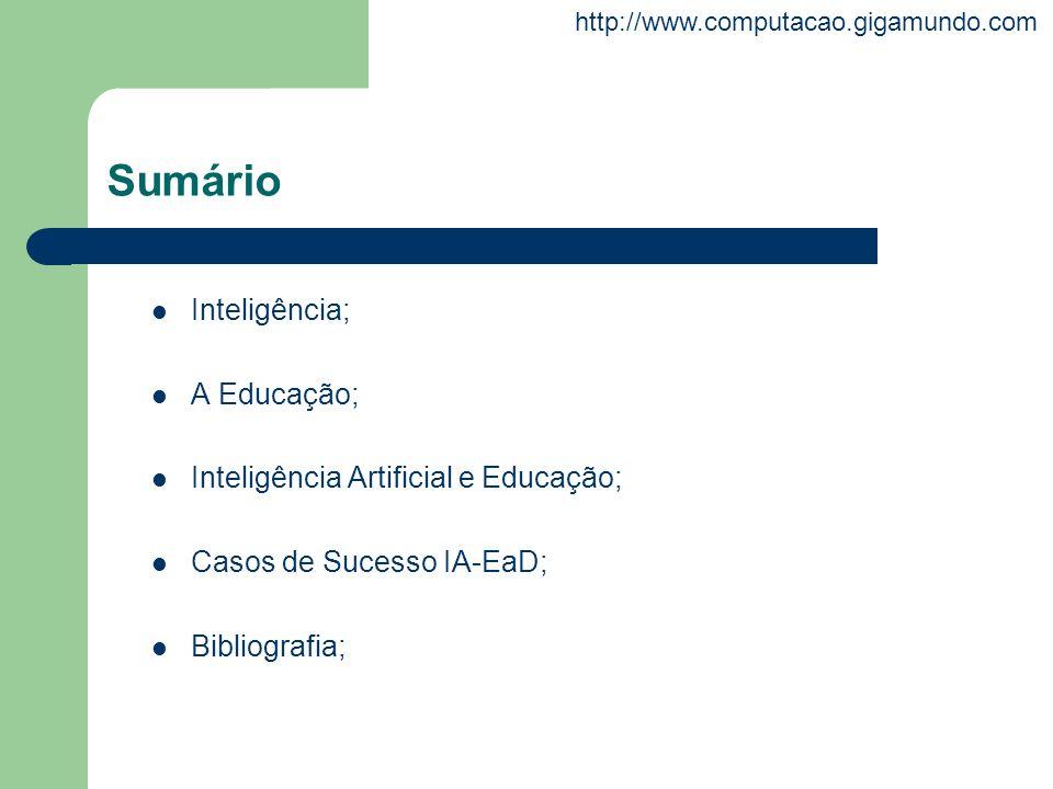 Sumário Inteligência; A Educação; Inteligência Artificial e Educação;