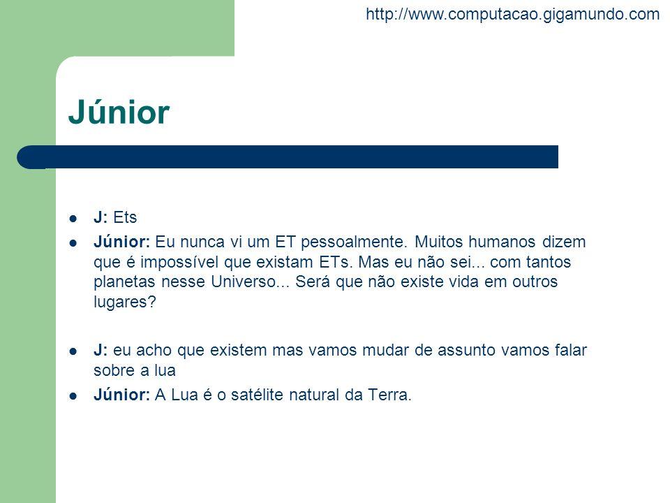 Júnior J: Ets.