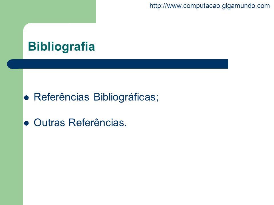 Bibliografia Referências Bibliográficas; Outras Referências.