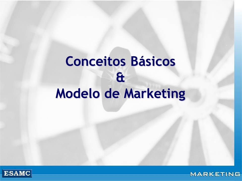Conceitos Básicos & Modelo de Marketing