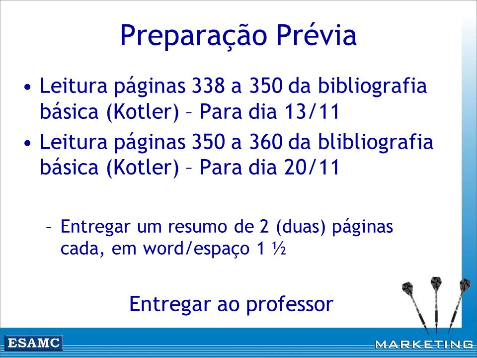 Preparação Prévia Leitura páginas 338 a 350 da bibliografia básica (Kotler) – Para dia 13/11.