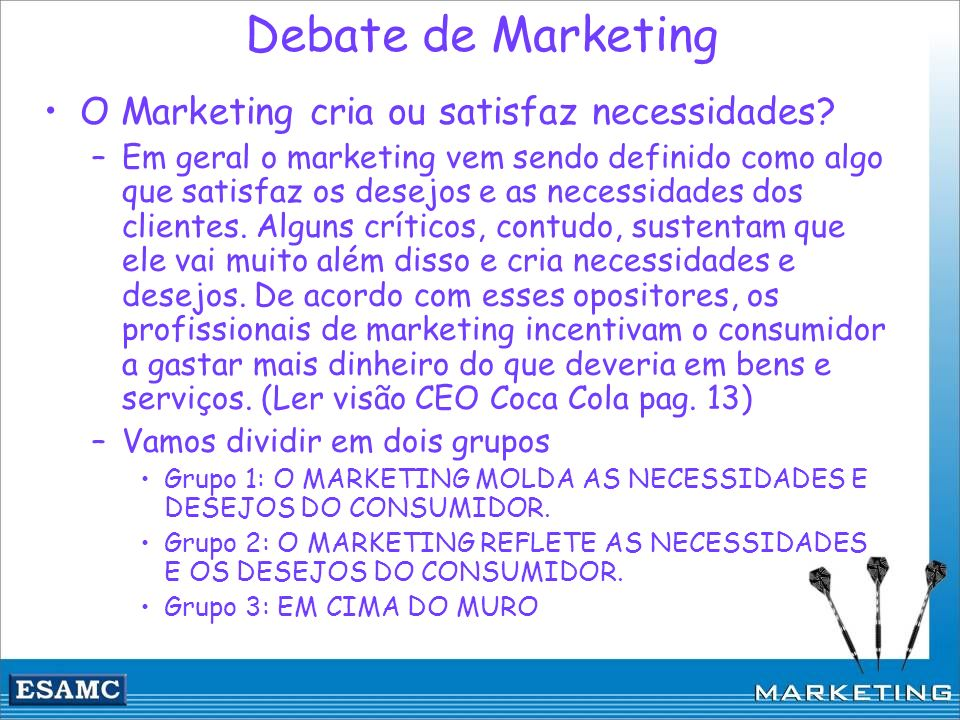 Debate de Marketing O Marketing cria ou satisfaz necessidades