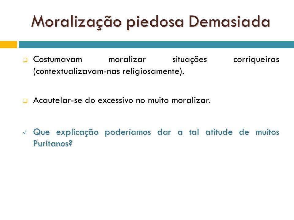 Moralização piedosa Demasiada