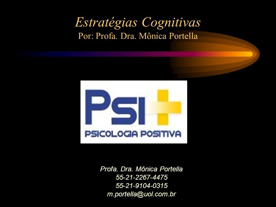 Estratégias Cognitivas Por: Profa. Dra. Mônica Portella