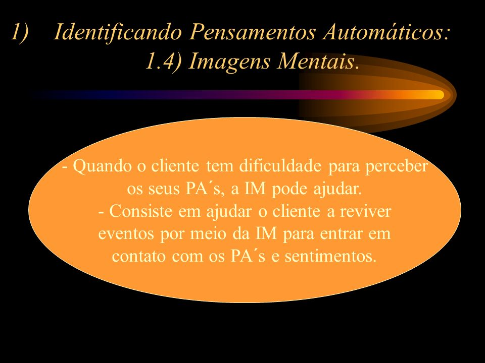 Identificando Pensamentos Automáticos: 1.4) Imagens Mentais.