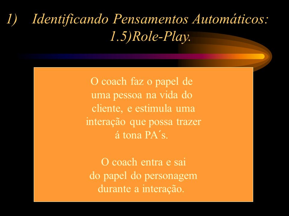 Identificando Pensamentos Automáticos: 1.5)Role-Play.