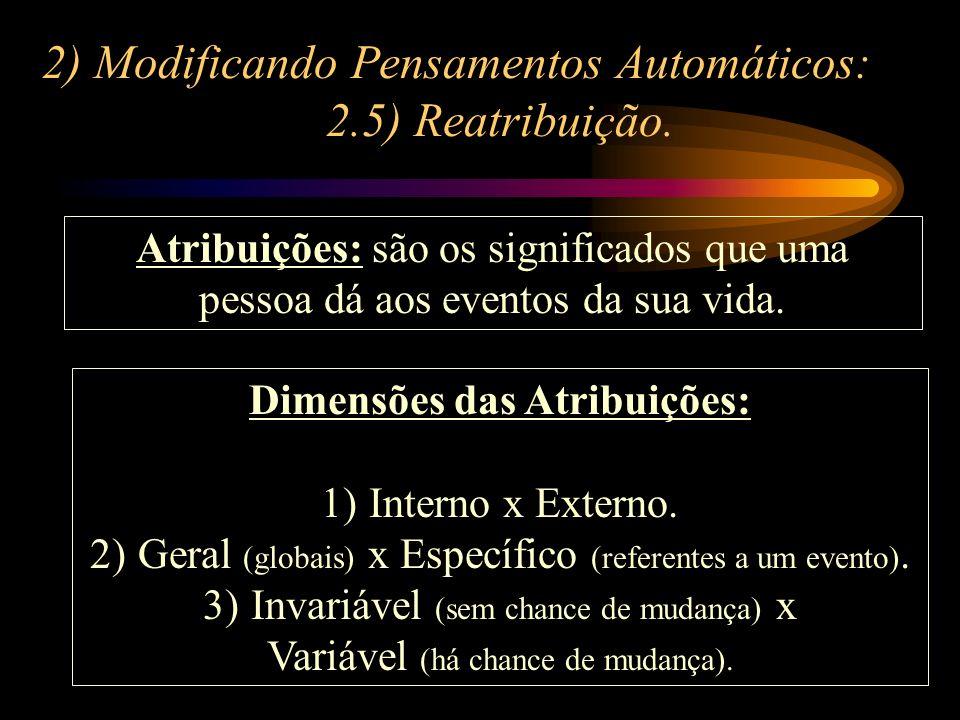 2) Modificando Pensamentos Automáticos: 2.5) Reatribuição.