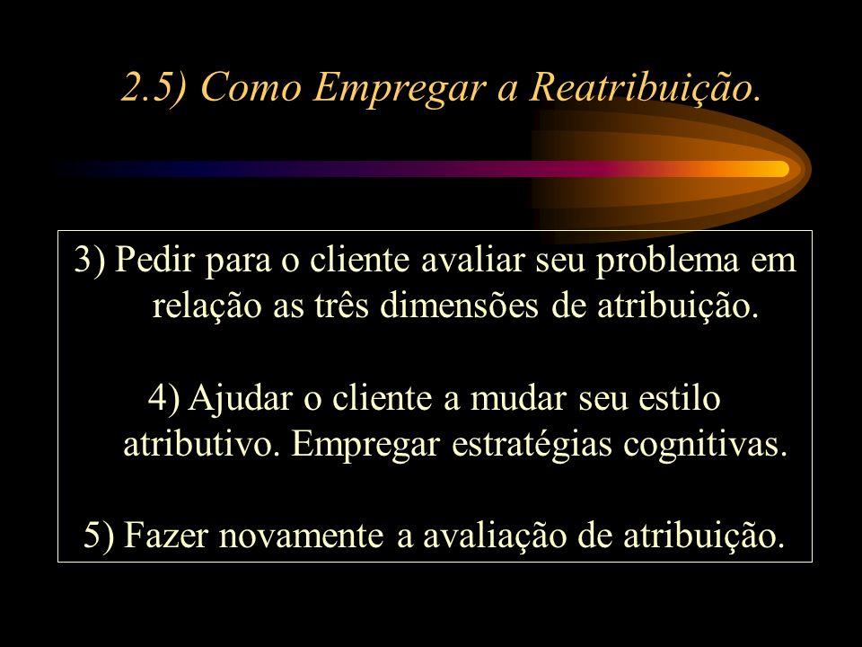 2.5) Como Empregar a Reatribuição.