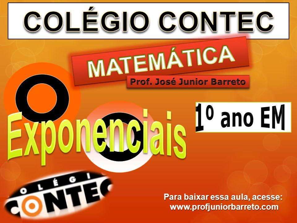 Prof. José Junior Barreto Para baixar essa aula, acesse: