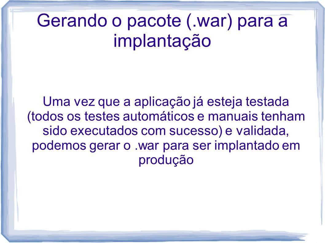 Gerando o pacote (.war) para a implantação