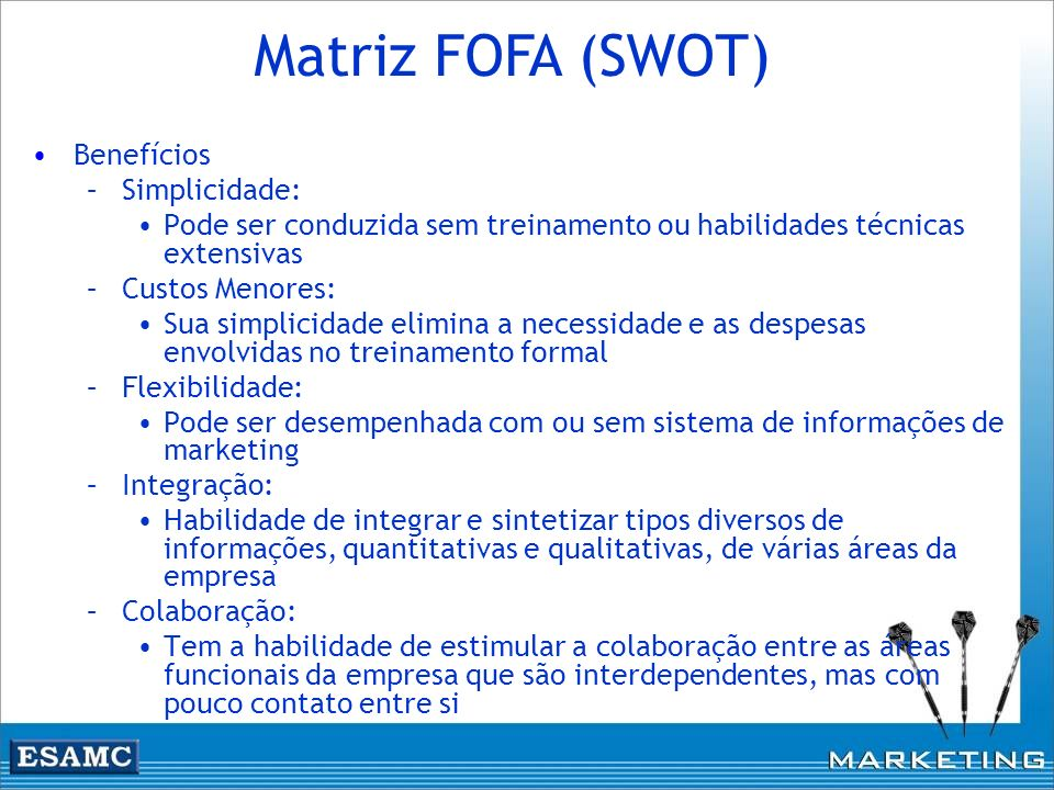 Matriz FOFA (SWOT) Benefícios Simplicidade: