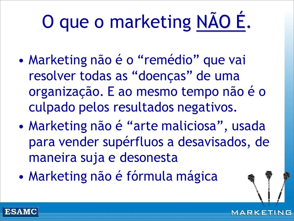 O que o marketing NÃO É.