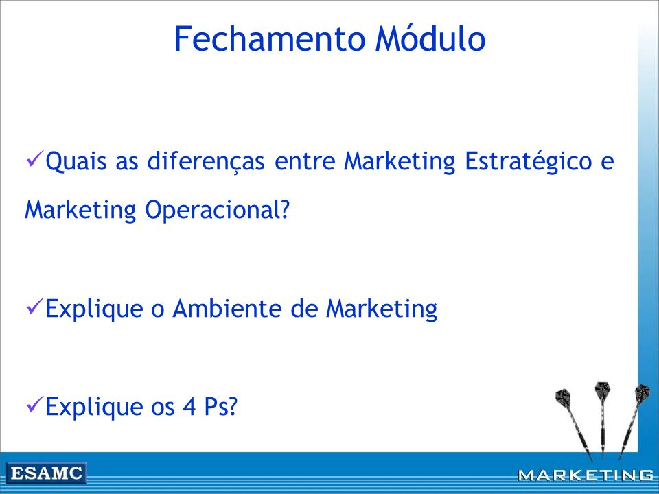 Fechamento Módulo Quais as diferenças entre Marketing Estratégico e Marketing Operacional Explique o Ambiente de Marketing.