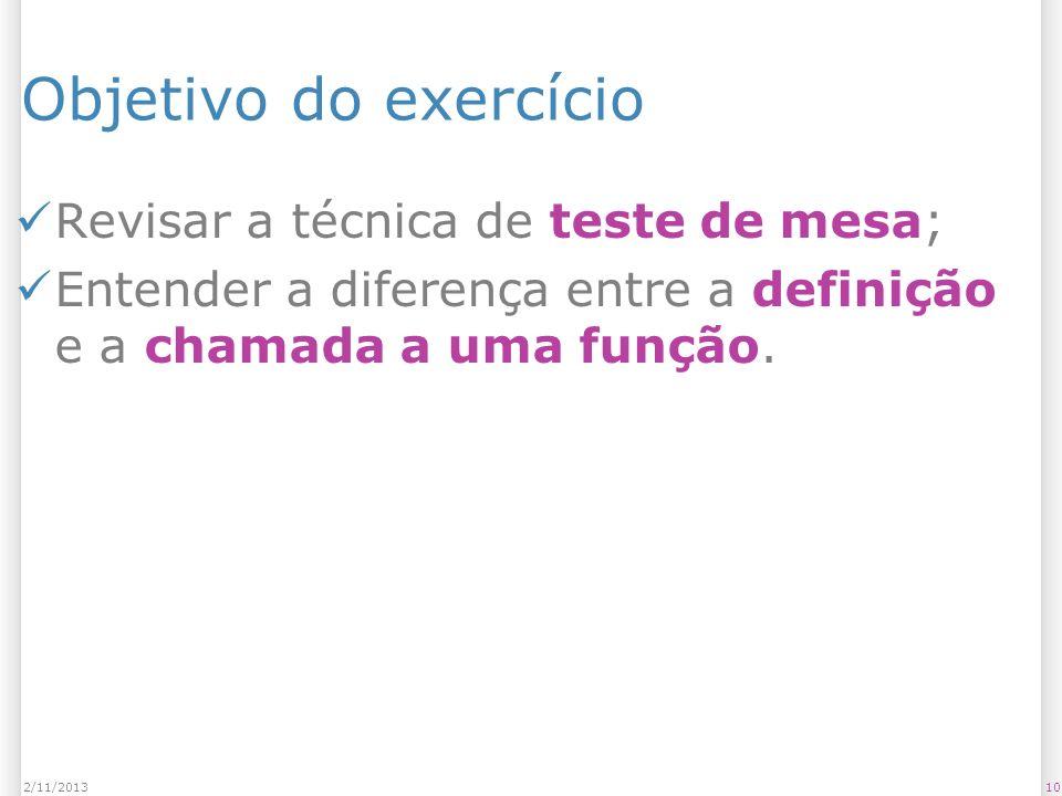 Objetivo do exercício Revisar a técnica de teste de mesa;