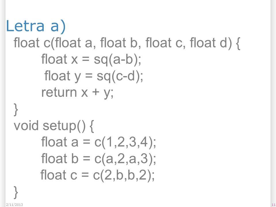 Letra a) float c(float a, float b, float c, float d) {