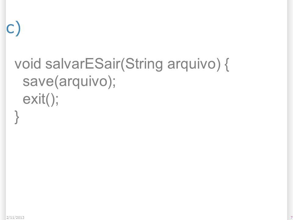c) void salvarESair(String arquivo) { save(arquivo); exit(); }