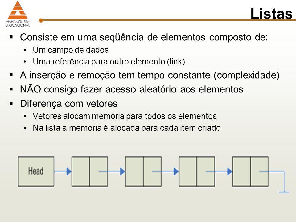 Listas Consiste em uma seqüência de elementos composto de: