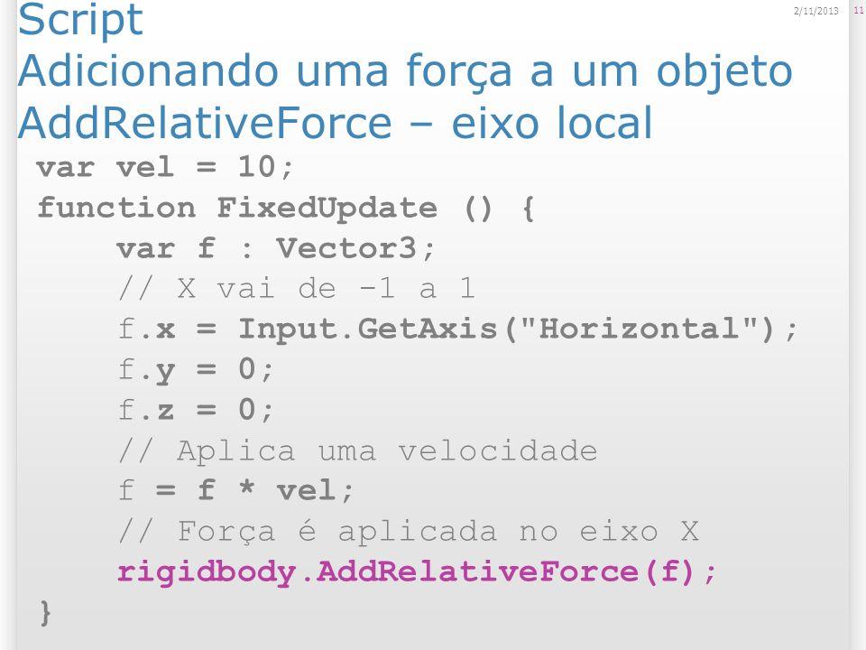 Script Adicionando uma força a um objeto AddRelativeForce – eixo local