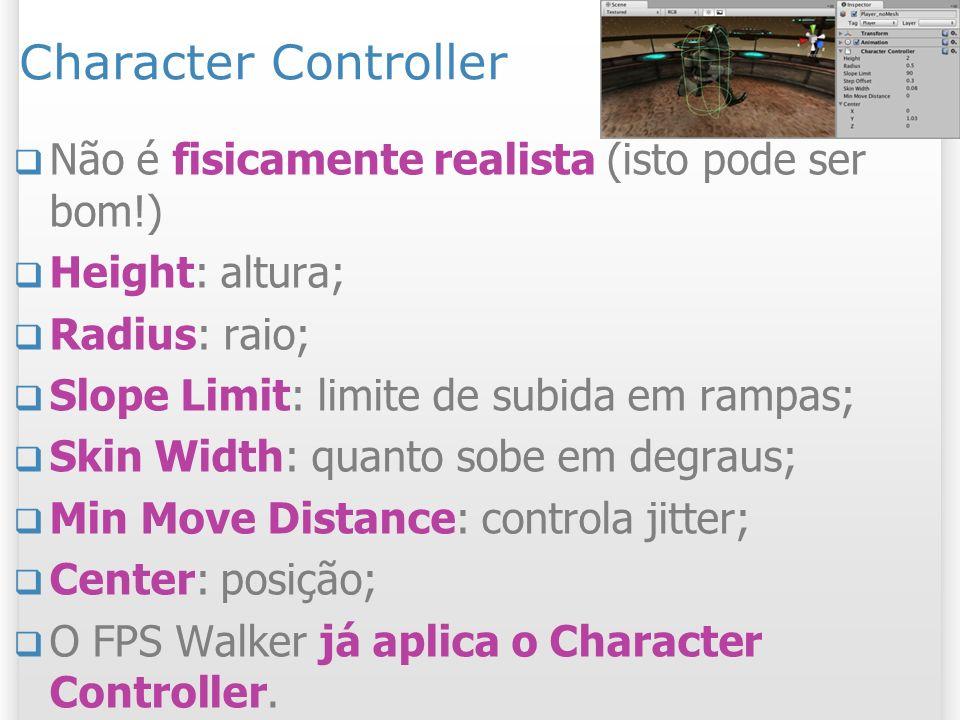 Character Controller Não é fisicamente realista (isto pode ser bom!)
