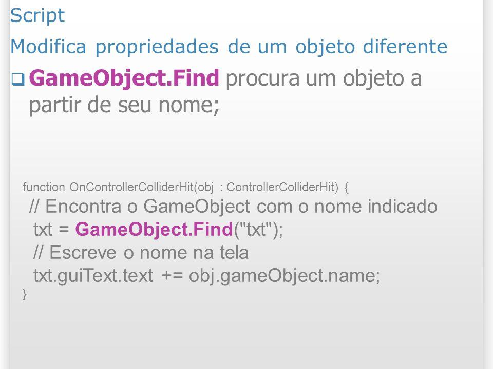 Script Modifica propriedades de um objeto diferente