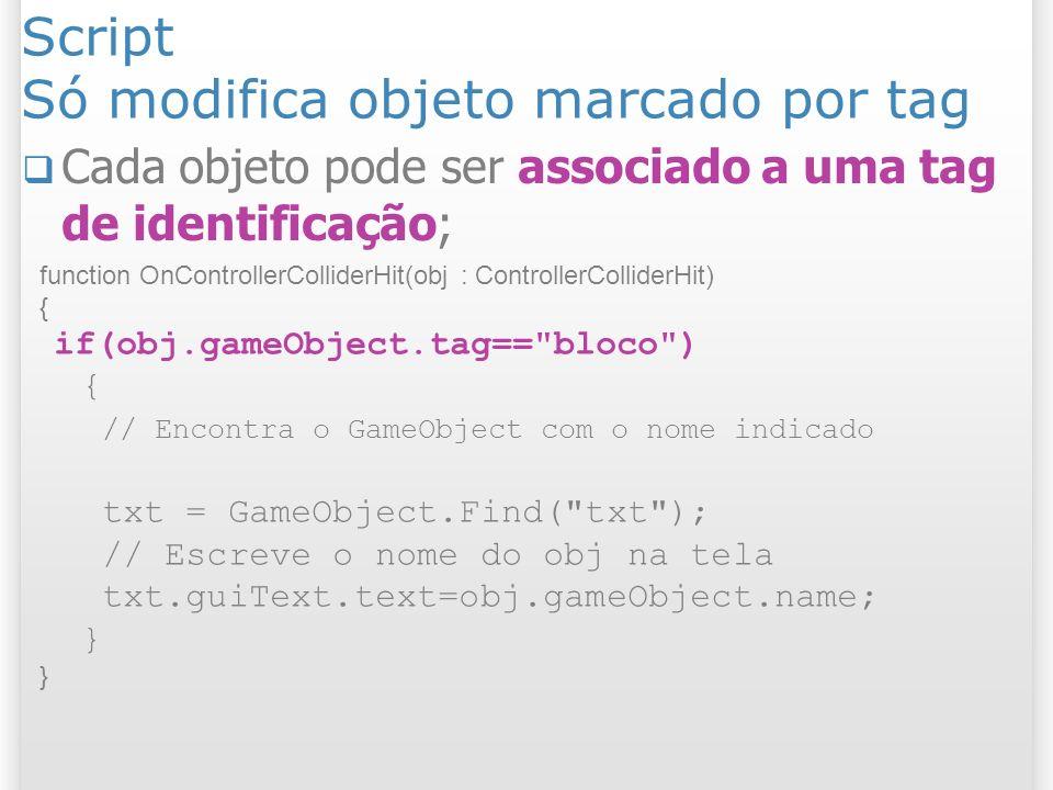 Script Só modifica objeto marcado por tag