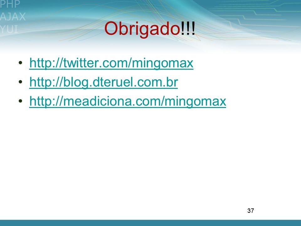 Obrigado!!! http://twitter.com/mingomax http://blog.dteruel.com.br