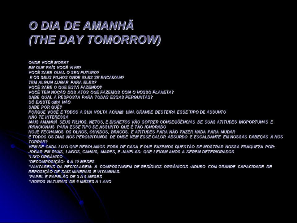 O DIA DE AMANHÃ (THE DAY TOMORROW) ONDE VOCÊ MORA