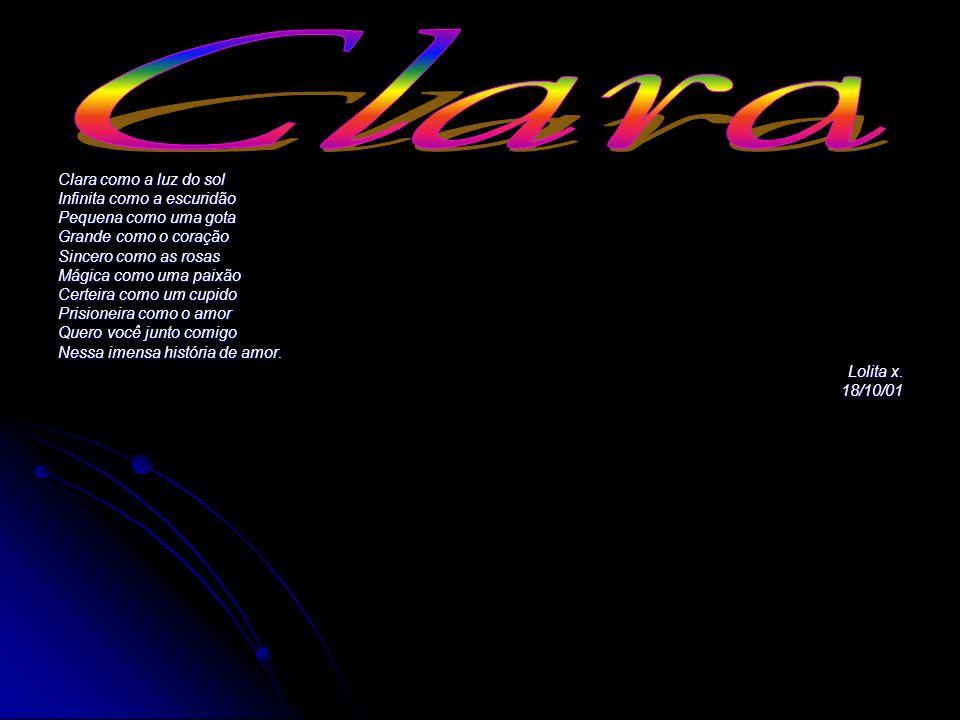 Clara Clara como a luz do sol Infinita como a escuridão