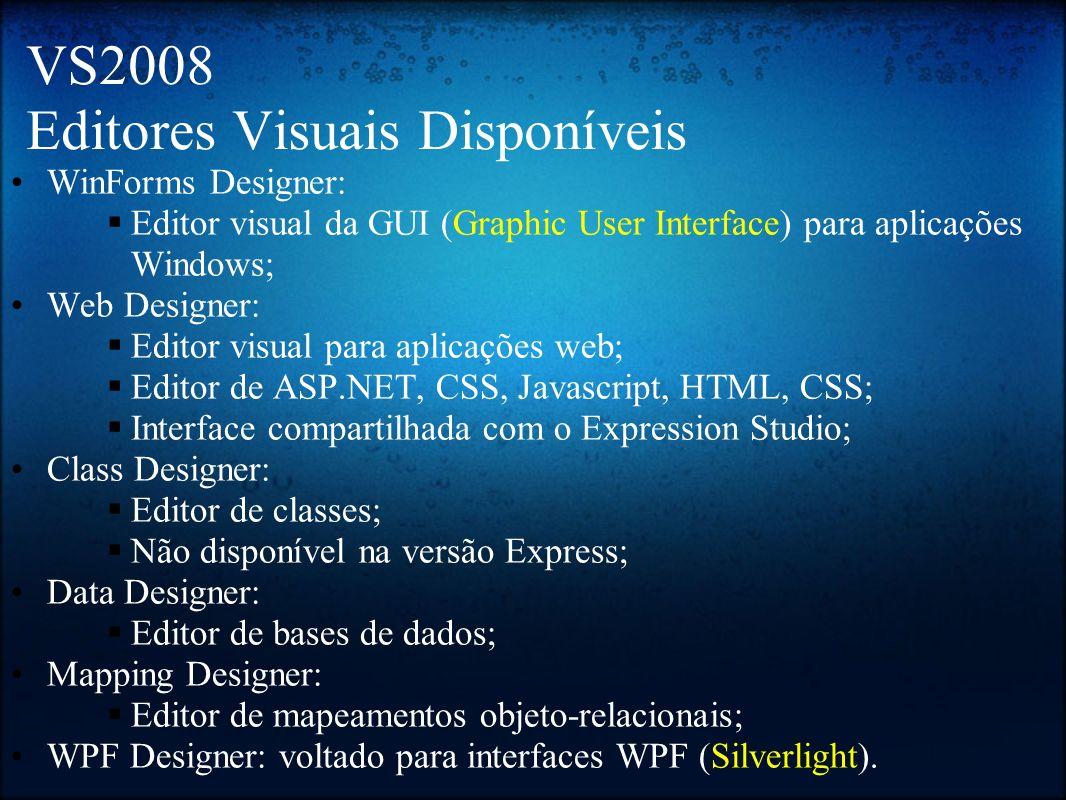 VS2008 Editores Visuais Disponíveis
