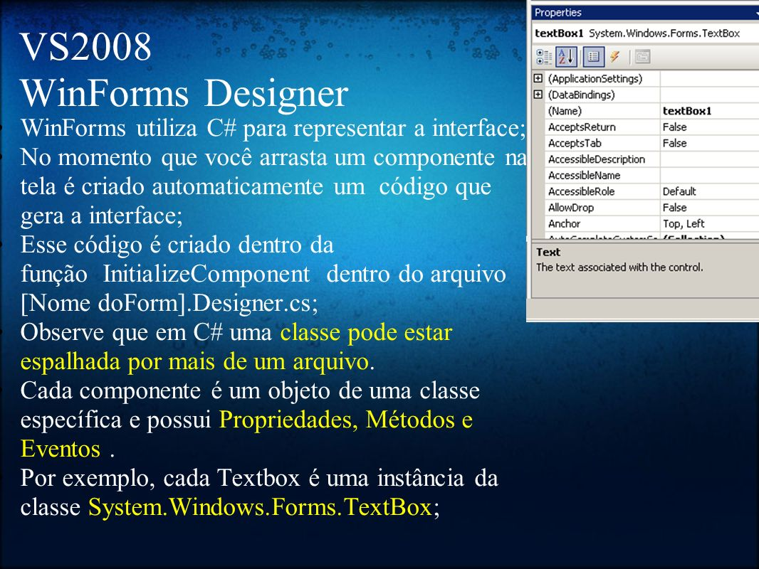VS2008 WinForms Designer WinForms utiliza C# para representar a interface;