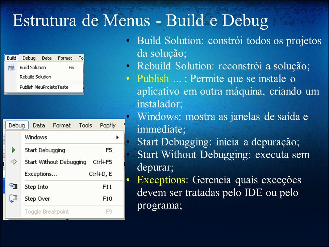 Estrutura de Menus - Build e Debug