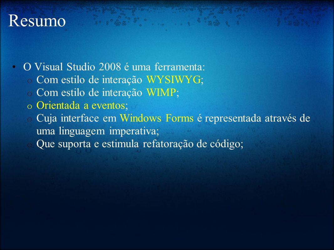Resumo O Visual Studio 2008 é uma ferramenta: