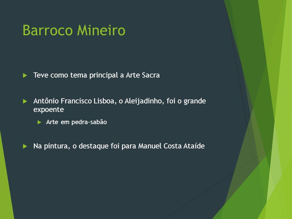 Barroco Mineiro Teve como tema principal a Arte Sacra