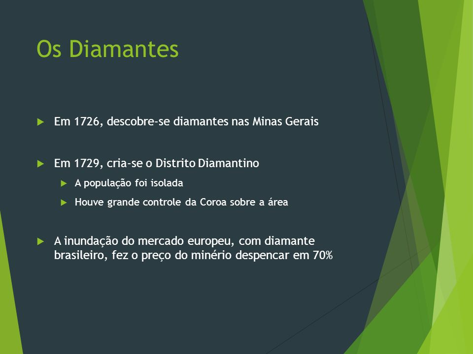 Os Diamantes Em 1726, descobre-se diamantes nas Minas Gerais