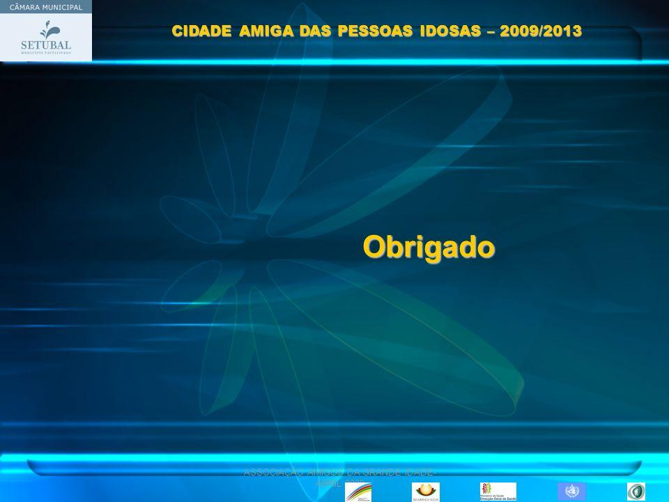 CIDADE AMIGA DAS PESSOAS IDOSAS – 2009/2013