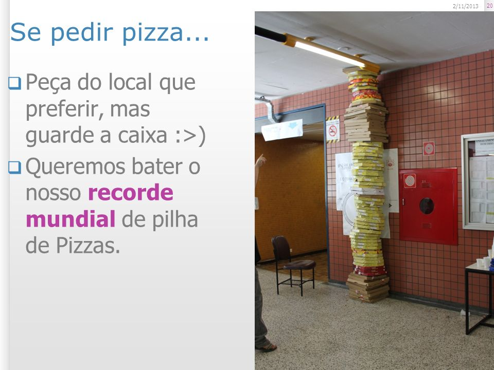 Se pedir pizza... 23/03/2017.