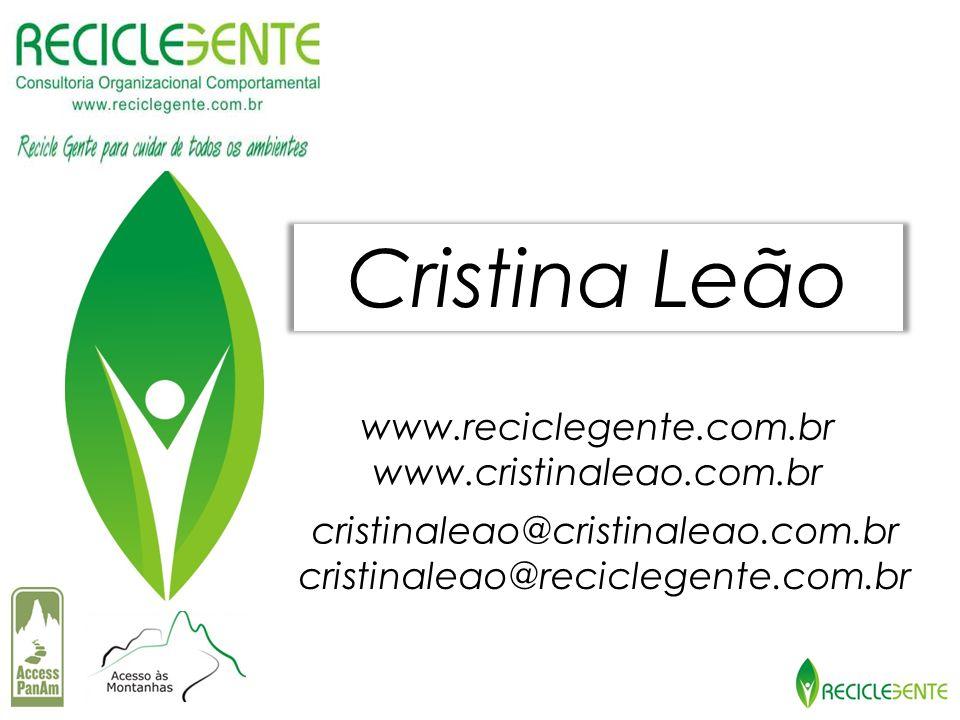 Cristina Leão www.reciclegente.com.br www.cristinaleao.com.br