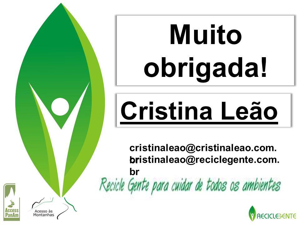 Muito obrigada! Cristina Leão cristinaleao@cristinaleao.com.br