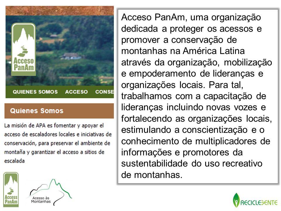 Acceso PanAm, uma organização dedicada a proteger os acessos e promover a conservação de montanhas na América Latina através da organização, mobilização e empoderamento de lideranças e organizações locais.