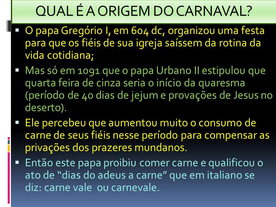 QUAL É A ORIGEM DO CARNAVAL