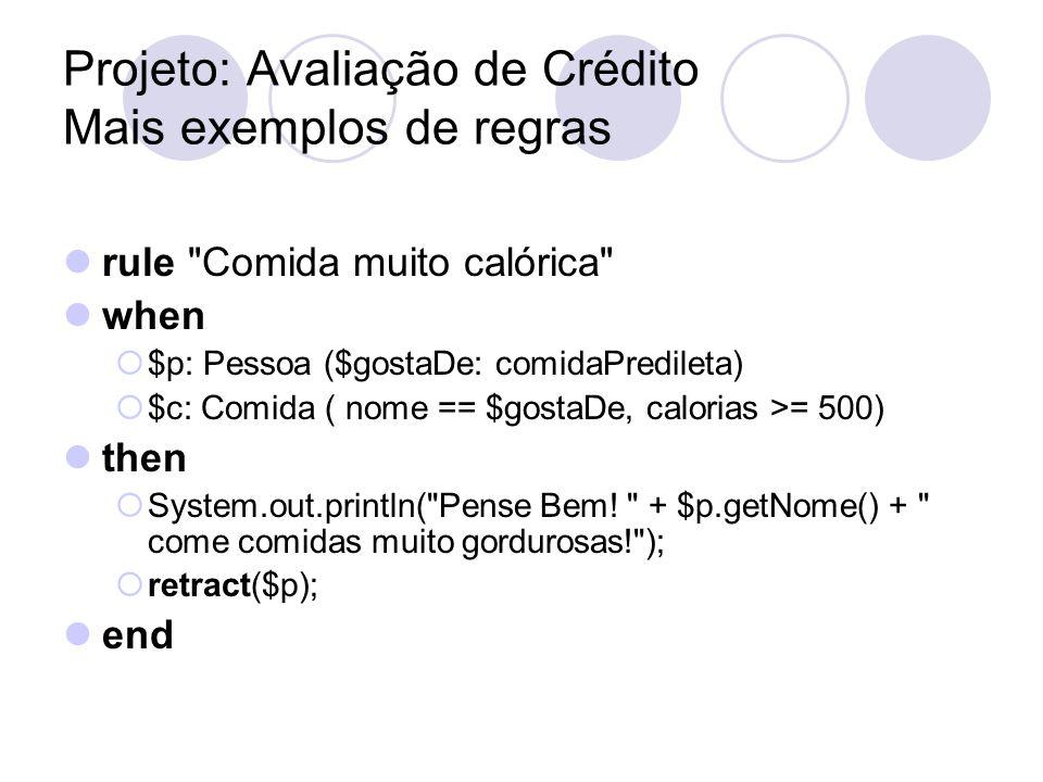 Projeto: Avaliação de Crédito Mais exemplos de regras