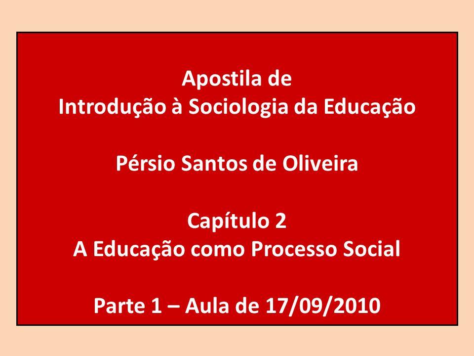Introdução à Sociologia da Educação Pérsio Santos de Oliveira