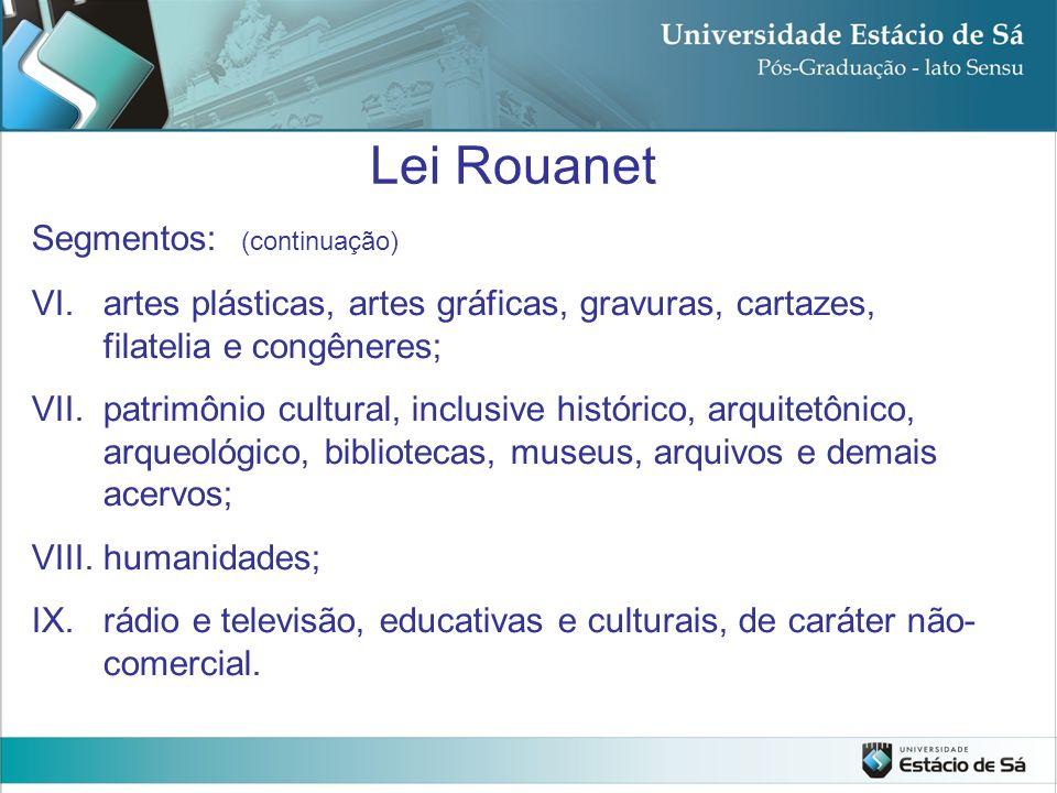 Lei Rouanet Segmentos: (continuação)