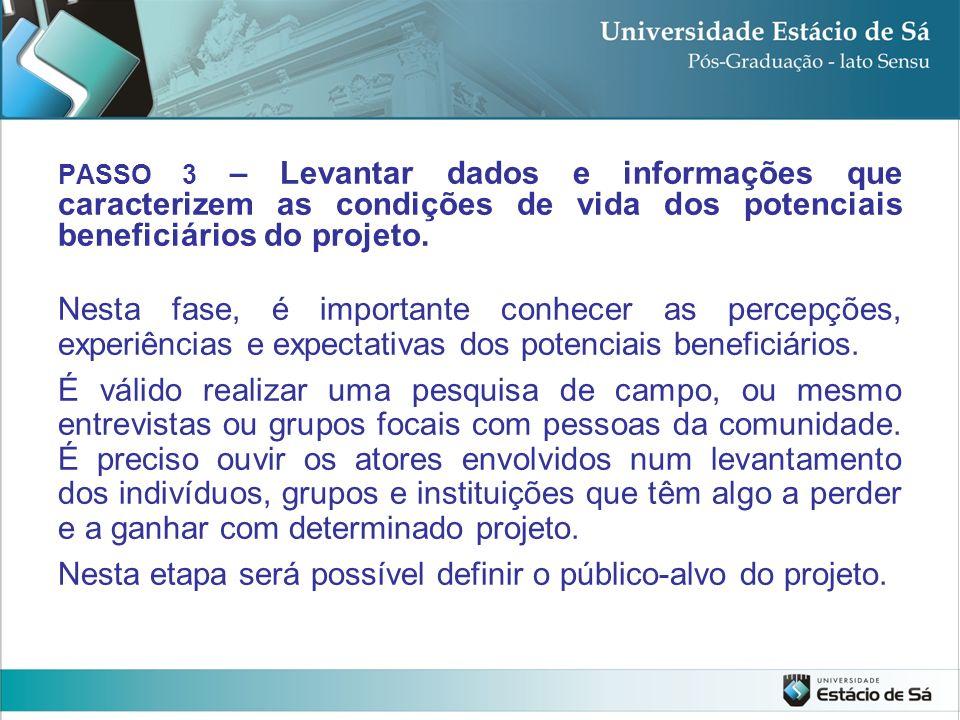 Nesta etapa será possível definir o público-alvo do projeto.
