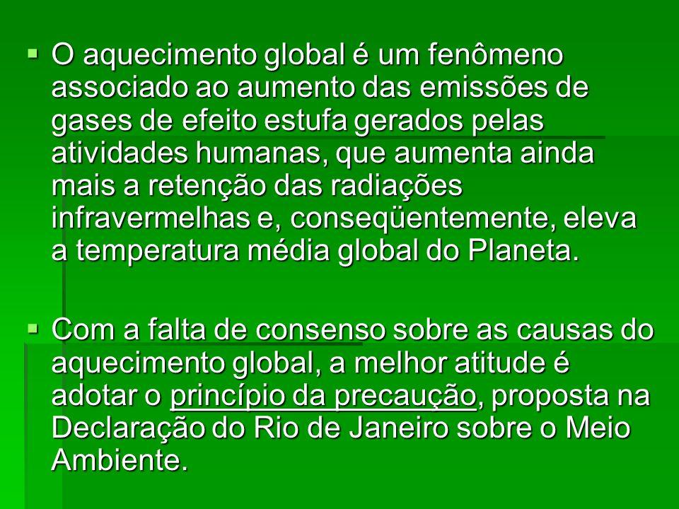 O aquecimento global é um fenômeno associado ao aumento das emissões de gases de efeito estufa gerados pelas atividades humanas, que aumenta ainda mais a retenção das radiações infravermelhas e, conseqüentemente, eleva a temperatura média global do Planeta.